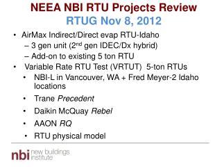 NEEA NBI RTU Projects Review RTUG Nov 8, 2012