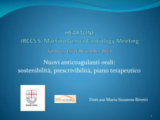 HEARTLINE IRCCS S. Martino Genoa  Cardiology  Meeting Genova, 15/16 Novembre 2013