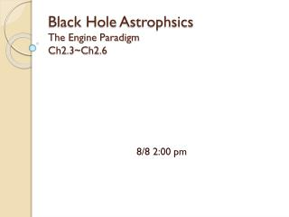 Black Hole  Astrophsics The Engine Paradigm Ch2.3~Ch2.6