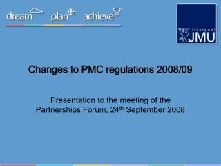 Changes to PMC regulations 2008