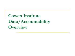 Cowen Institute Data/Accountability Overview