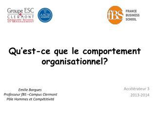 Qu�est-ce  que le comportement organisationnel?