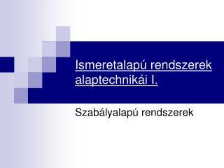 Ismeretalapú rendszerek alaptechnikái I.