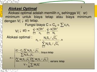 Alokasi Optimal Alokasi optimal adalah memilih n h  sehingga V(   sr)