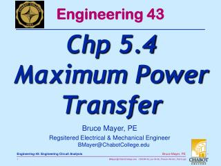 Bruce Mayer, PE Regsitered Electrical & Mechanical Engineer BMayer@ChabotCollege