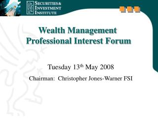 Wealth Management  Professional Interest Forum