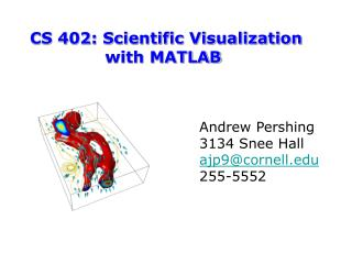 CS 402: Scientific Visualization                with MATLAB
