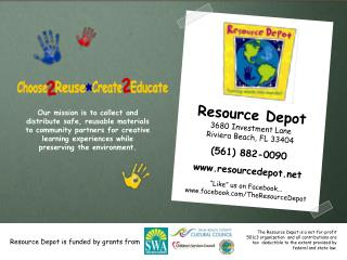 Resource Depot 3680 Investment Lane Riviera Beach, FL 33404 (561) 882-0090 resourcedepot