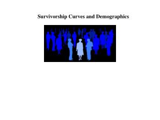 Survivorship Curves and Demographics