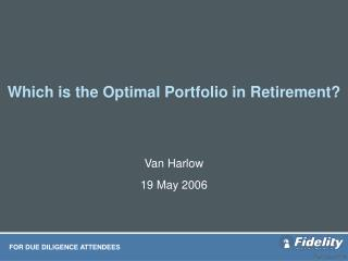 Which is the Optimal Portfolio in Retirement?