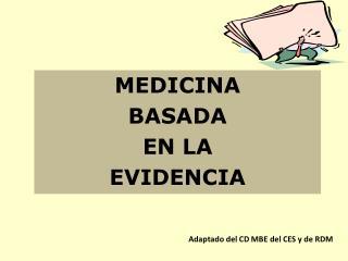 Adaptado del CD MBE del CES y de RDM