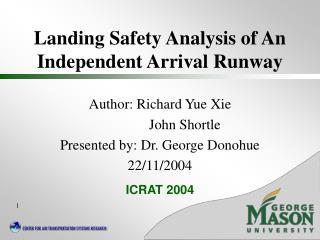 Landing Safety Analysis of An Independent Arrival Runway