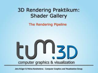 3D Rendering Praktikum: Shader Gallery