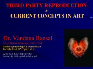 Dr. Vandana Bansal MS, D.Phil.(Gold Medalist), DGO, FCGP