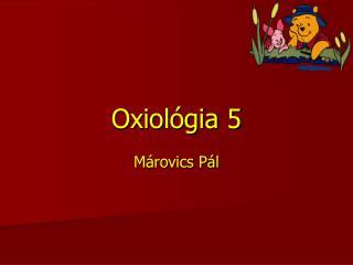 Oxiológia 5