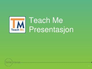 Teach Me Presentasjon