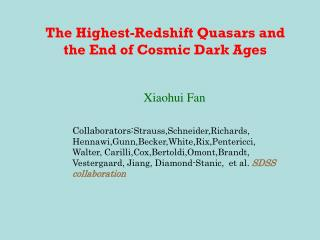 The Highest-Redshift Quasars and the End of Cosmic Dark Ages