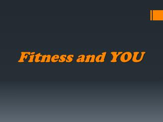 Fitness and YOU