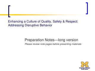 Enhancing a Culture of Quality, Safety  Respect:   Addressing Disruptive Behavior