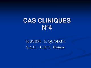 CAS CLINIQUES  N°4
