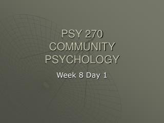 PSY 270 COMMUNITY PSYCHOLOGY