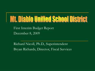First Interim Budget Report December 8, 2009 Richard Nicoll, Ph.D., Superintendent