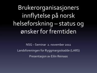 Brukerorganisasjoners  innflytelse på norsk helseforskning – status og ønsker for fremtiden