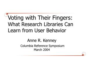 Voting with Their Fingers:  What Research Libraries Can Learn from User Behavior