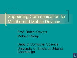 Supporting Communication for Multihomed Mobile Devices