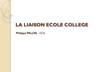 LA LIAISON ECOLE COLLEGE