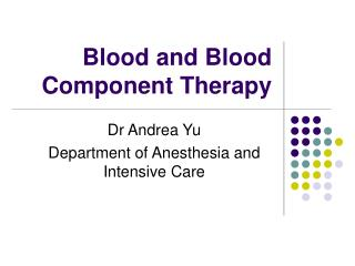 Blood and Blood Component Therapy
