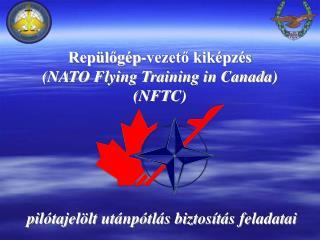 Repülőgép-vezető kiképzés (NATO Flying Training in Canada) (NFTC)