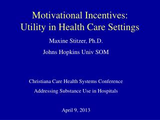 Motivational Incentives:  Utility in Health Care Settings