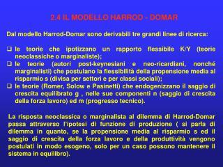 Dal modello Harrod-Domar sono derivabili tre grandi linee di ricerca: