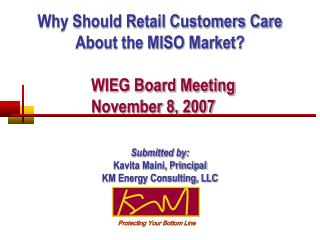 Why Should Retail Customers Care About the MISO Market? WIEG Board Meeting 		November 8, 2007