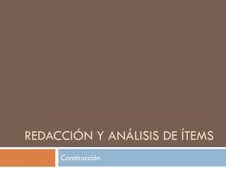 Redacción y análisis de ítems