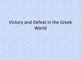 Victory and Defeat in the Greek World