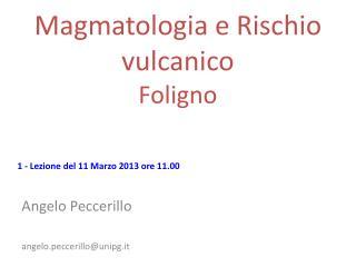 Magmatologia  e Rischio vulcanico Foligno