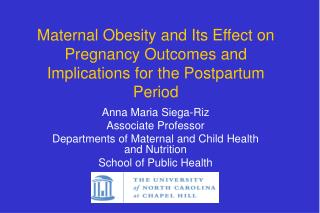 Maternal Obesity and Its Effect on Pregnancy Outcomes and Implications for the Postpartum Period