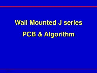 Wall Mounted J series  PCB & Algorithm