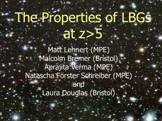 The Properties of LBGs at z>5