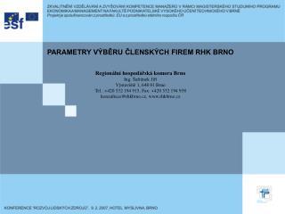 PARAMETRY VÝBĚRU ČLENSKÝCH FIREM RHK BRNO  Regionální hospodářská komora Brno Ing. Šafránek Jiří