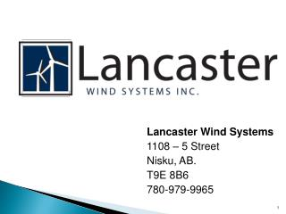 Lancaster Wind Systems 1108 � 5 Street Nisku, AB. T9E 8B6 780-979-9965