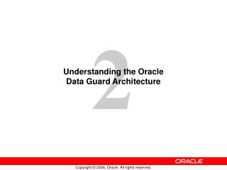 Understanding the Oracle Data Guard Architecture