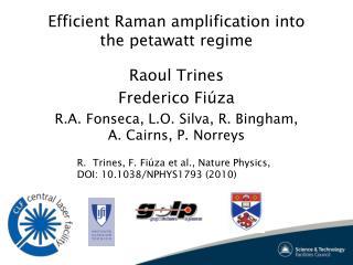 Efficient Raman amplification into the petawatt regime