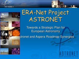 ERA-Net Project ASTRONET
