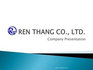 REN THANG CO., LTD.