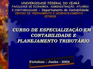 UNIVERSIDADE FEDERAL DO CEAR  FACULDADE DE ECONOMIA, ADMINISTRA  O, ATU RIA E CONTABILDIADE - Departamento de Contabilid