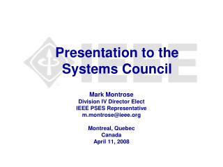 Presentation to the  Systems Council