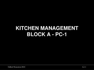 KITCHEN MANAGEMENT BLOCK A - PC-1
